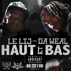 Le Lij & Da Weal -  Haut Et Bas1