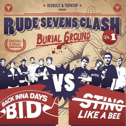 RUDE SEVENS CLASH #1  B.I.D. VS STING LIKE A BEE