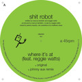 Shit Robot Where It's At (Jonny Aux Remix) Artwork