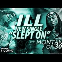 Montana Of 300 x ILL - Slept On