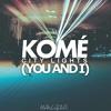 Komé - City Lights (You And I) [Free DL]