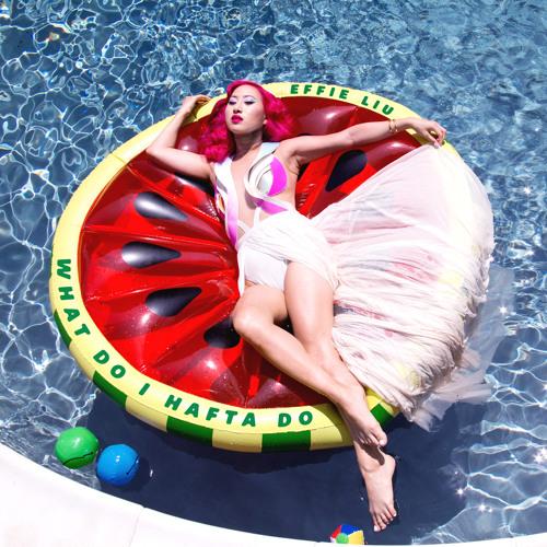 Effie Liu - What Do I Hafta Do