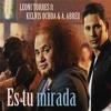 ES TU MIRADA - Leoni Torres Feat Kelvis Ochoa & Alexander Abreu (Havana D´ Primera)