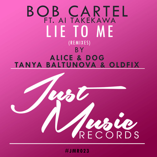 Bob Cartel ft. Ai Takekawa - Lie To Me (Remixes) Out Now ..!!