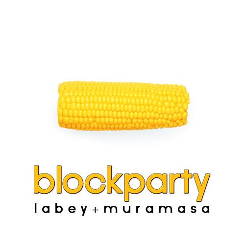 Block Party - La Bey ft. Mura Masa (bootleg)