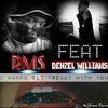 RMS - I Wanna Get Freaky With You (Ft.Denzel Williams)(Prod.By Symphony Swingg)