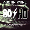 Ep 1 ~ Austin Payne - Teddy Riley Approved (90's New Jack Swing mix)