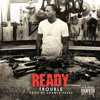 TROUBLE - READY