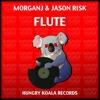 MorganJ & Jason Risk - Flute (Original Mix)