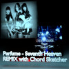 Perfume - Seventh Heaven (Remix with Chord Sketcher)