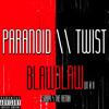 DJ Mustard Ft. Ty Dolla Sign- Paranoid Remix Ft. Twist Mason