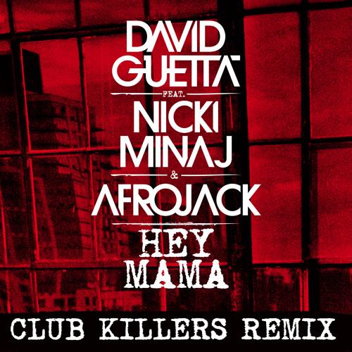 David Guetta ft. Nicki Minaj & Afrojack - Hey Mama (Club Killers Remix)