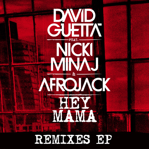 David Guetta ft Nicki Minaj & Afrojack - Hey Mama