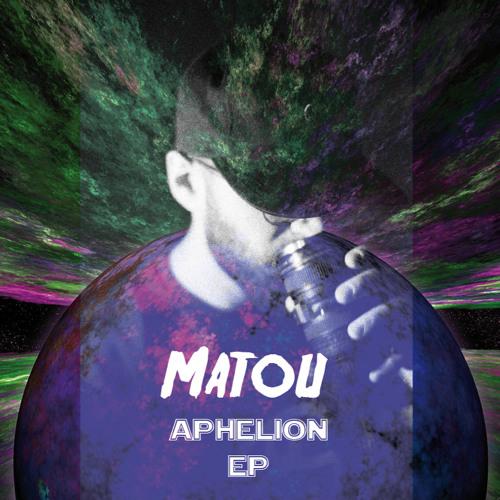 Matou - Aphelion EP