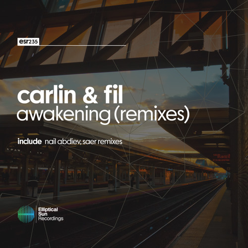 Carlin & Fil - Awakening (Remixes) [ESR235] OUT NOW