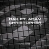 DAK Ft. ADAM CHRISTOPHER - Far From Home (Original Mix) // FREE DOWNLOAD //