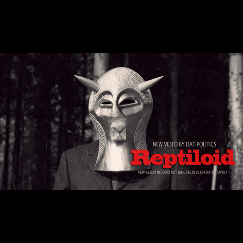 Dat Politics -  Reptiloid (Free Download)