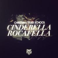 Christian Tiger School - Cinderella Rocafella
