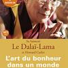 """""""L'Art du bonheur dans un monde incertain"""" de Howard Cutler et Le Dalaï-Lama"""