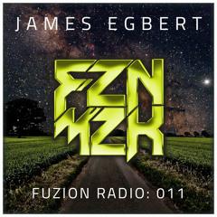 James Egbert - FUZION RADIO #011