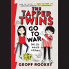 The Tapper Twins Go To War(With Each Other)by Geoff Rodkey - Audiobook Excerpt
