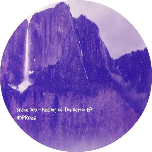 Krane Dub - Healing Of The Nation EP [HDPR026] Out Soon!!