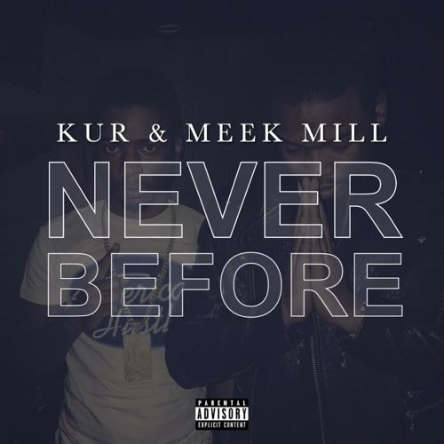 Kur- Never Before Ft Meek Mill (DatPiff Exclusive)