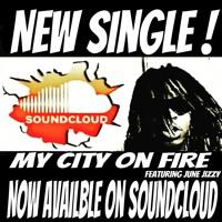 My City On Fire x June Jizzy