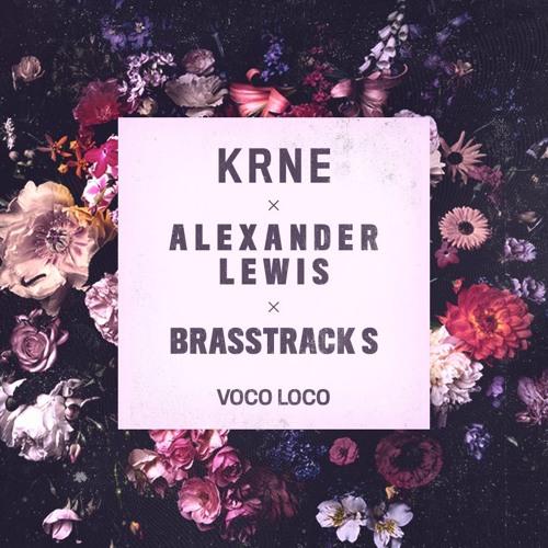 KRANE x Alexander Lewis x Brasstracks - Voco Loco