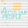 A Peculiar People: What Is Godliness? / February 1, 2015