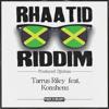 Tarrus Riley & Konshens - Good Girl on RHAATID RIDDIM by Djtzinas (KAYPODrefix)