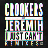 Crookers feat. Jeremih - I Just Can't (Panic City Remix)