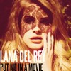 Lana Del Rey - Put Me In A Movie  Official Video