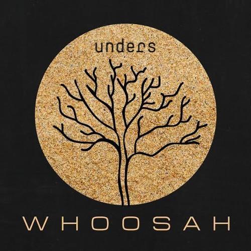 unders @ whoosah | 03.05.15