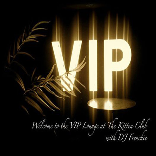 Frenchie With Guests Diane Charlemagne, Dave VJ & Freakie Dee In The VIP Lounge @ The Kitten Klub