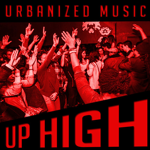 """Up High"" Urbanized Music Ft. Dj BVAX Produced by Onetwokno"