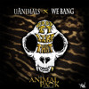 "uAnimals x We Bang - ""Drop It Like That"" (Original Mix) [FREE MP3]"