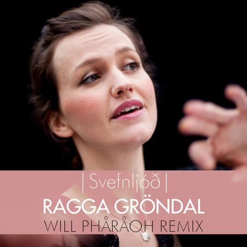 """""""Svefnljóð"""" Ragga Gröndal (Will Phåråoh Remix)"""