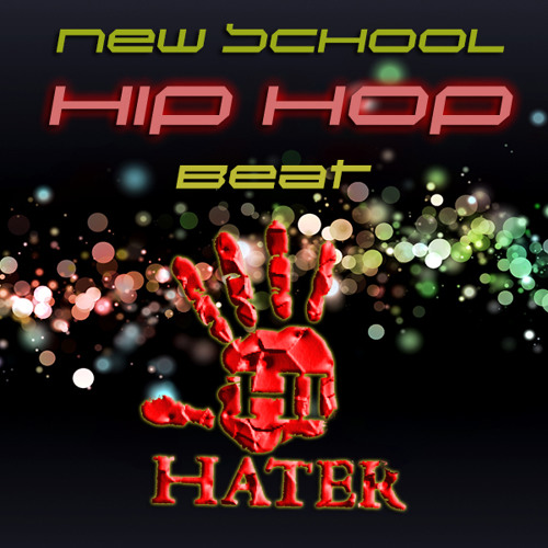 New School Hip Hop - Let Them Hate (Hip-Hop Club Style Beat 2015)
