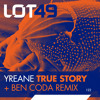 Yreane - True Story (Original Mix) [LOT49] OUT NOW