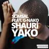 Slimsal Feat. G-Nako - Shauri Yako
