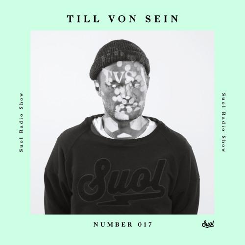 Suol Radio Show 017 - Till von Sein