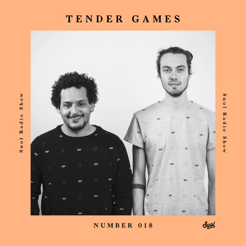 Suol Radio Show 018 - Tender Games