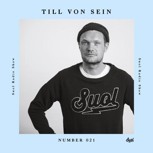 Suol Radio Show 021 - Till von Sein