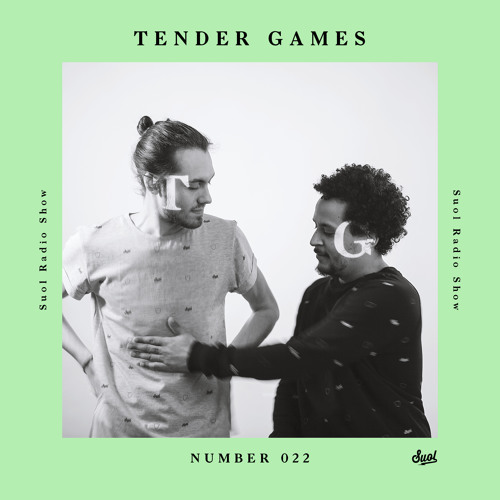 Suol Radio Show 022 - Tender Games