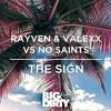 Rayven & Valexx Vs No Saints - The Sign (Preview)[OUT NOW]