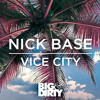 Nick Base - Vice City (Preview) [OUT NOW]