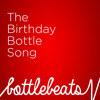 The Birthday Bottle Song