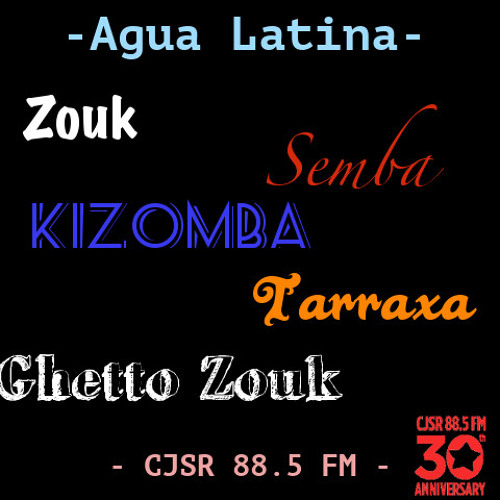 Agua Latina - Zouk, Semba, Kizomba, Tarraxa, and Ghetto Zouk - Oh My!