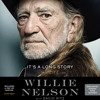 It's A Long Story by Willie Nelson with David Ritz, Read by Christopher Ryan Grant w/ the Author